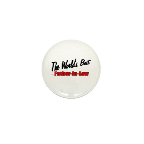 """The World's Best Father-In-Law"" Mini Button"