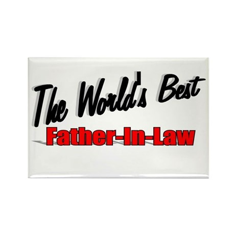 """The World's Best Father-In-Law"" Rectangle Magnet"