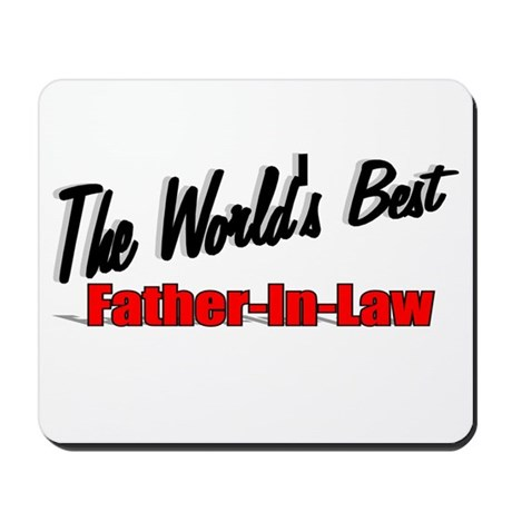 """The World's Best Father-In-Law"" Mousepad"