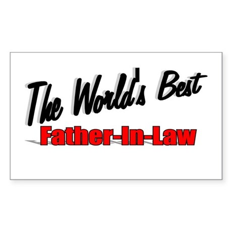 """The World's Best Father-In-Law"" Sticker (Rectangu"