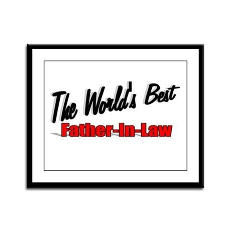 """The World's Best Father-In-Law"" Framed Panel Prin"