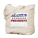 SEAMUS for president Tote Bag