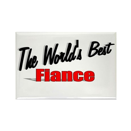 """The World's Best Fiance"" Rectangle Magnet"
