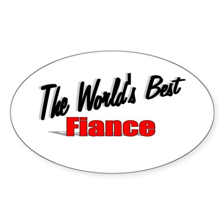 """The World's Best Fiance"" Oval Sticker"