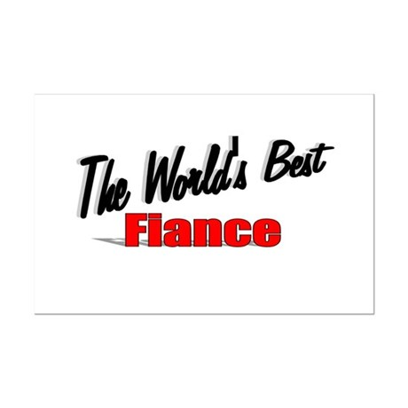 """The World's Best Fiance"" Mini Poster Print"