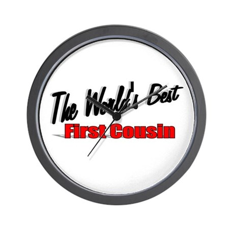 """The World's Best First Cousin"" Wall Clock"