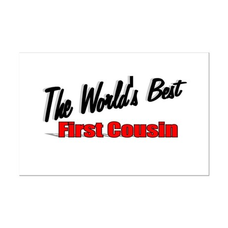 """The World's Best First Cousin"" Mini Poster Print"