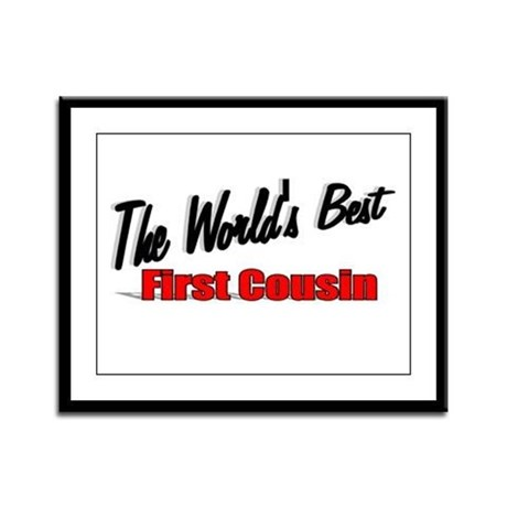 """The World's Best First Cousin"" Framed Panel Print"