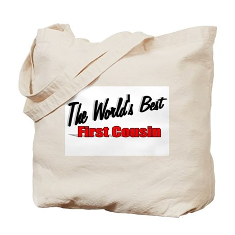 """The World's Best First Cousin"" Tote Bag"