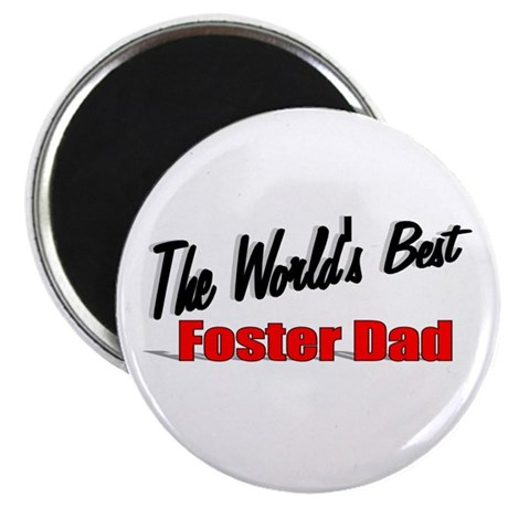 """The World's Best Foster Dad"" Magnet"