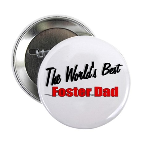 """The World's Best Foster Dad"" 2.25"" Button"