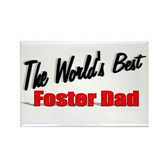 &quot;The World's Best Foster Dad&quot; Rectangle Magnet