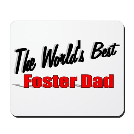 """The World's Best Foster Dad"" Mousepad"