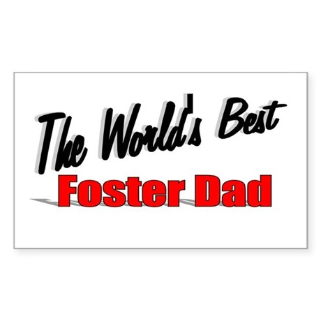 """The World's Best Foster Dad"" Sticker (Rectangular"