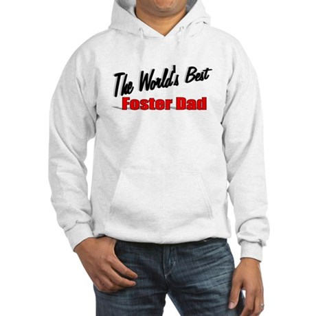 """The World's Best Foster Dad"" Hooded Sweatshirt"