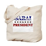SARAI for president Tote Bag