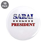 "SARAI for president 3.5"" Button (10 pack)"