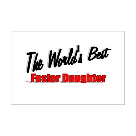 """The World's Best Foster Daughter"" Mini Poster Pri"
