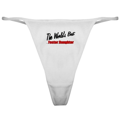"""The World's Best Foster Daughter"" Classic Thong"