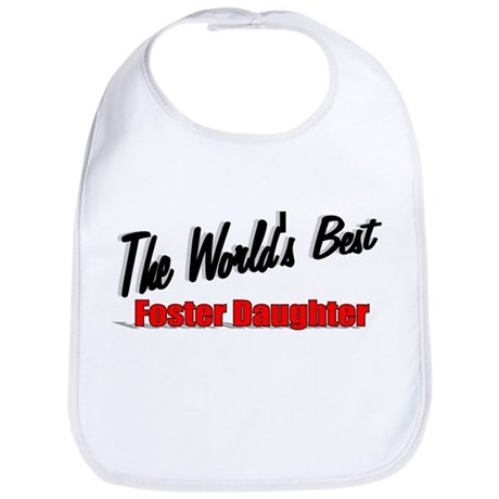 """The World's Best Foster Daughter"" Bib"