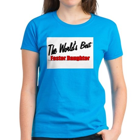 """The World's Best Foster Daughter"" Women's Dark T-"
