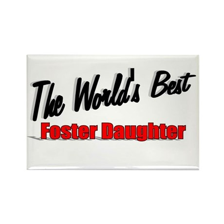 """The World's Best Foster Daughter"" Rectangle Magne"