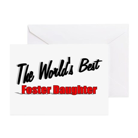 """The World's Best Foster Daughter"" Greeting Cards"