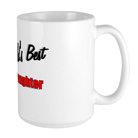 """The World's Best Foster Daughter"" Large Mug"