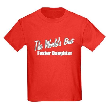 """The World's Best Foster Daughter"" Kids Dark T-Shi"
