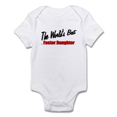 """The World's Best Foster Daughter"" Infant Bodysuit"
