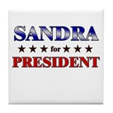 SANDRA for president Tile Coaster