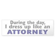 Dress Up Like An Attorney Bumper Bumper Sticker