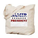 SAMIR for president Tote Bag