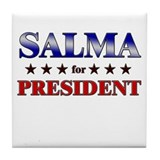 SALMA for president Tile Coaster