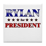 RYLAN for president Tile Coaster