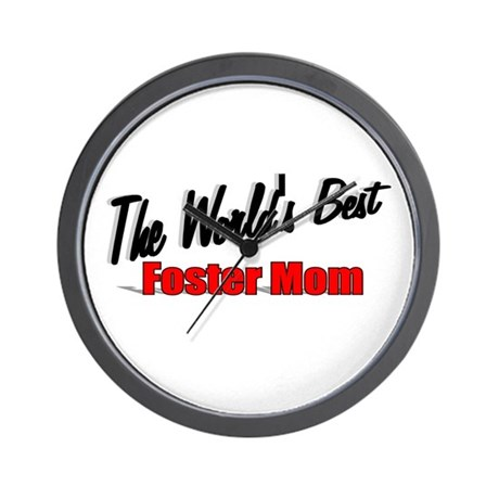 """The World's Best Foster Mom"" Wall Clock"