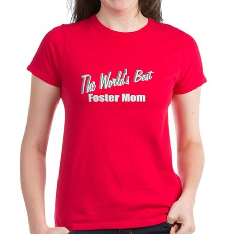"""The World's Best Foster Mom"" Women's Dark T-Shirt"