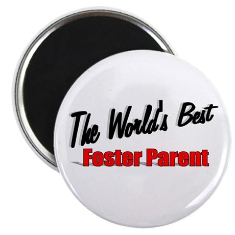 """ The World's Best Foster Parent"" Magnet"