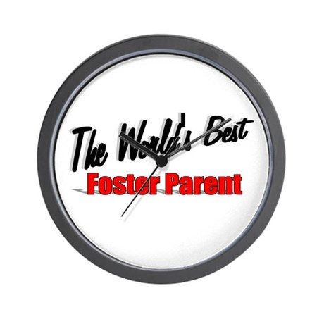 """ The World's Best Foster Parent"" Wall Clock"