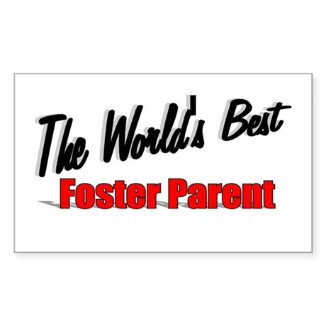 """ The World's Best Foster Parent"" Sticker (Rectang"