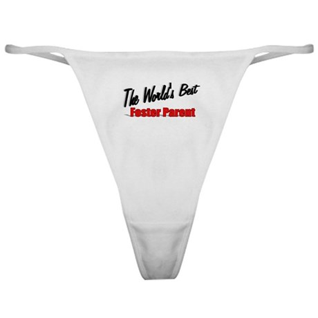 """ The World's Best Foster Parent"" Classic Thong"