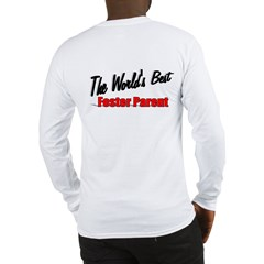 """ The World's Best Foster Parent"" Long Sleeve T-Sh"