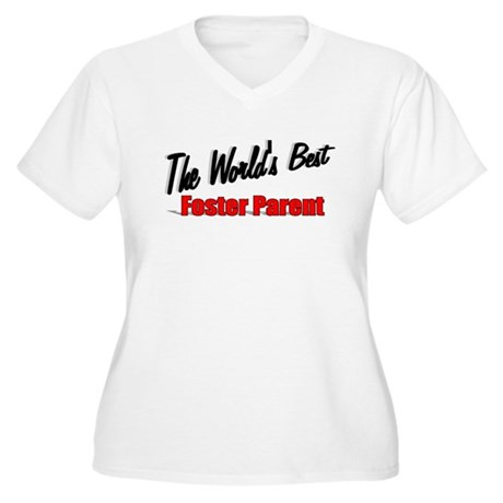 """ The World's Best Foster Parent"" Women's Plus Siz"