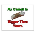 My Cannoli Is Bigger Then Your Cannoli Small Poste