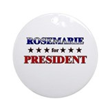 ROSEMARIE for president Ornament (Round)