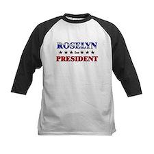 ROSELYN for president Tee