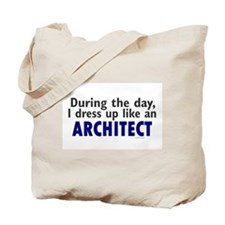 Dress Up Like An Architect Tote Bag