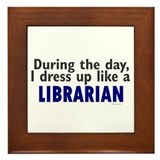 Dress Up Like A Librarian Framed Tile