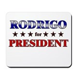 RODRIGO for president Mousepad