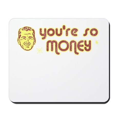 You're So Money Mousepad
